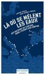 Récit, francophone, voyage, Laurent Geslin, Jean-Arnault Dérens, La Découverte, Jean-Pierre Longre